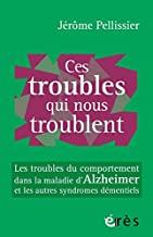 troubles alzheimer - couverture livre Ces troubles qui nous troublent